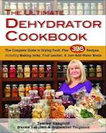 Ultimate Dehydrator Cookbook
