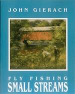 Fly Fishing Small Streams af John Gierach