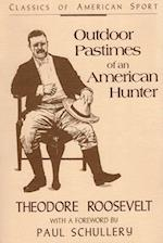 Outdoor Pastimes of an American Hunter af Theodore Roosevelt