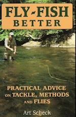 Fly-Fish Better Practical Advice