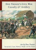 Don Troiani's Civil War Cavalry And Artillery (Don Troiani's Civil War)