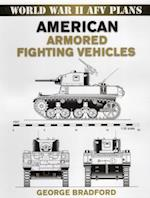 American Armored Fighting Vehicles (World War II Afv Plans)