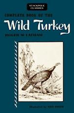 Complete Book of the Wild Turkey (Stackpole Classics)