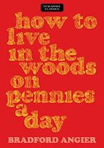 How to Live in the Woods on Pennies a Day (Stackpole Classics)