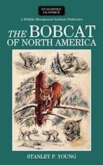 The Bobcat of North America (Wildlife Management Institute Classics)
