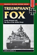 Triumphant Fox (Stackpole Military History Series)
