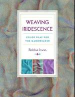 Weaving Iridescence af Bobbie Irwin