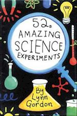52 Amazing Science Experiments af Lynn Gordon, Karen Johnson