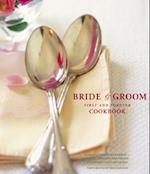 The Bride & Groom First and Forever Cookbook af Mary Barber, Sara Corpening Whiteford, Susie Cushner