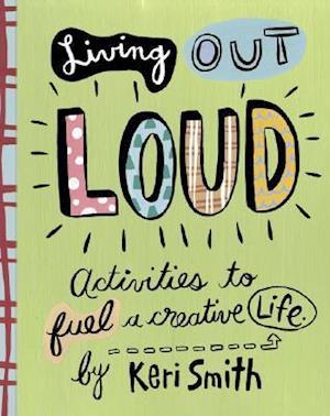 Bog spiralryg Living out Loud af Keri Smith