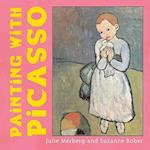 Painting With Picasso af Suzanne Bober, Julie Merberg, Pablo Picasso