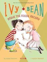 Ivy + Bean Break the Fossil Record (Ivy and Bean)