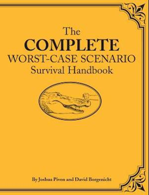 Bog, hardback Complete Worst-Case Scenario Survival Handbook af David Borgenicht, Sarah Jordan, Joshua Piven