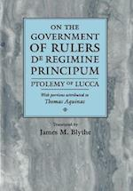 On the Government of Rulers (The Middle Ages Series)