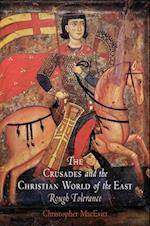 Crusades and the Christian World of the East (The Middle Ages Series)