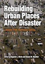 Rebuilding Urban Places After Disaster (The City in the Twenty-first Century)
