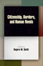 Citizenship, Borders, and Human Needs (Democracy, Citizenship, and Constitutionalism)