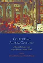 Collecting Across Cultures (The Early Modern Americas)