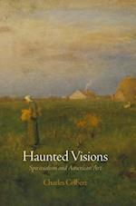 Haunted Visions (The Arts and Intellectual Life in Modern America)