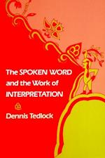 Spoken Word and the Work of Interpretation af Dennis Tedlock