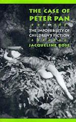The Case of Peter Pan: Or the Impossibility of Children's Fiction (New Cultural Studies)