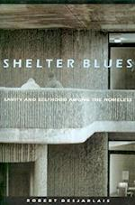 Shelter Blues (Contemporary Ethnography)