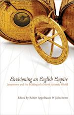 Envisioning an English Empire (Early American Studies)