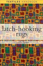 Latch-hooking Rugs (Textiles Handbooks)