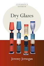 Dry Glazes (Ceramics Handbooks)