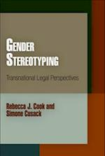 Gender Stereotyping (Pennsylvania Studies in Human Rights)