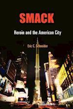 Smack (Politics and Culture in Modern America)