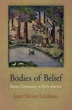 Bodies of Belief (Early American Studies)