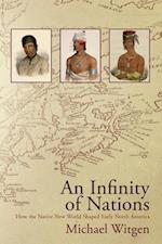 An Infinity of Nations (Early American Studies)