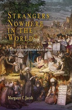 Bog, hæftet Strangers Nowhere in the World: The Rise of Cosmopolitanism in Early Modern Europe af Margaret C. Jacob