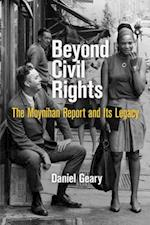 Beyond Civil Rights (Politics and Culture in Modern America)