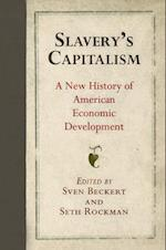 Slavery's Capitalism (Early American Studies)