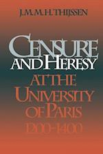 Censure and Heresy at the University of Paris, 1200-1400 (The Middle Ages Series)