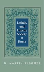 Latinity and Literary Society at Rome af W. Martin Bloomer