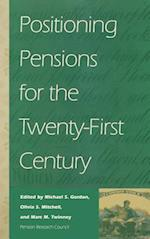 Positioning Pensions for the Twenty-First Century (Pension Research Council Publications)
