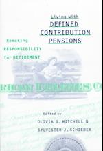 Living with Defined Contribution Pensions (Pension Research Council Publications)
