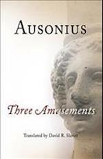 Three Amusements af Decimus Magnus Ausonius