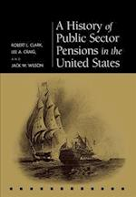 A History of Public Sector Pensions in the United States (Pension Research Council Publications)