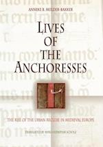 Lives of the Anchoresses (The Middle Ages Series)