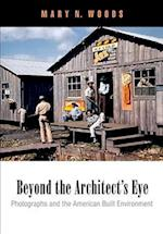 Beyond the Architect's Eye af Mary N. Woods