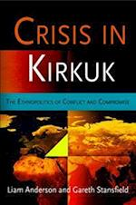 Crisis in Kirkuk (National and Ethnic Conflict in the 21st Century)