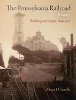 The Pennsylvania Railroad (American Business, Politics, and Society)