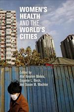 Women's Health and the World's Cities (The City in the Twenty-first Century)