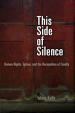 This Side of Silence (Pennsylvania Studies in Human Rights)