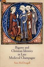 Bigamy and Christian Identity in Late Medieval Champagne (The Middle Ages Series)