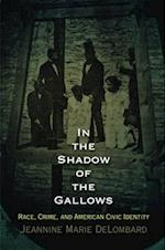 In the Shadow of the Gallows (Haney Foundation Series)